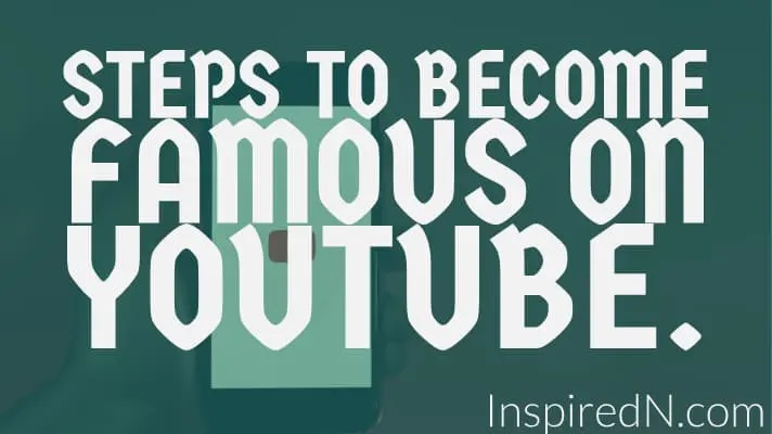 6 Simple Steps To Become Famous On YouTube